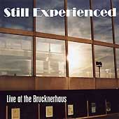 "Still Experienced - ""live at the Brucknerhaus"""