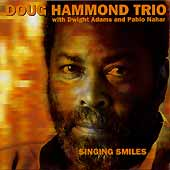 "Doug Hammond Trio - ""Singing Smiles"""